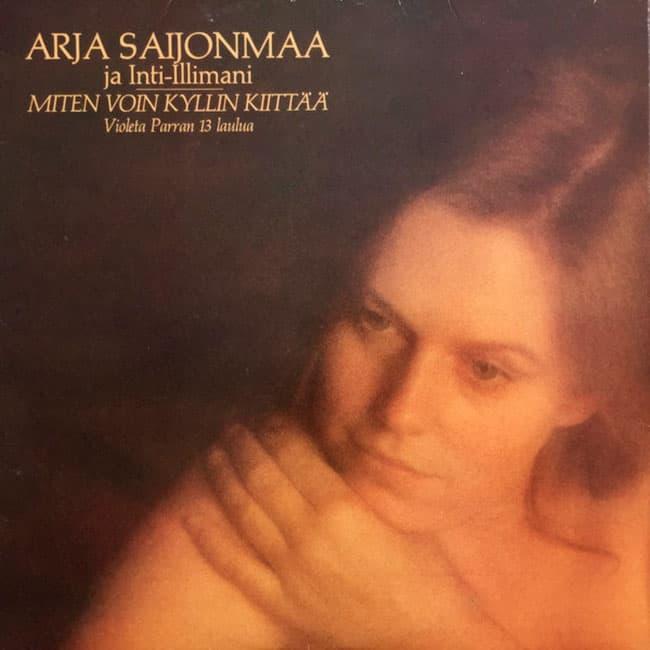 Arja Saijonmaa · Inti-Illimani: Miten voin kyllin kiittää (1979)