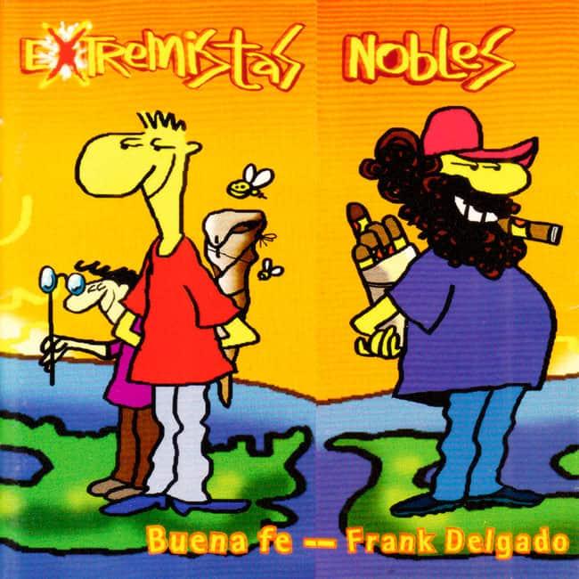 Buena fe · Frank Delgado: Extremistas nobles (2010)