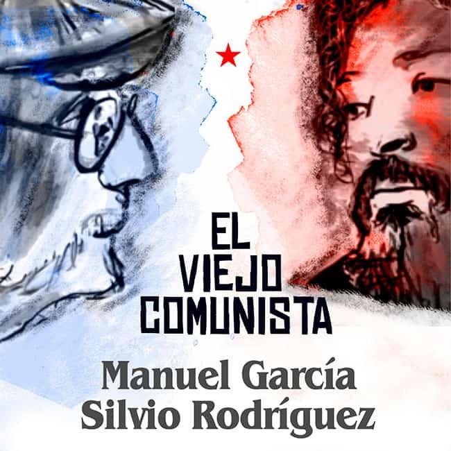 Manuel García · Silvio Rodríguez: El viejo comunista (2020)