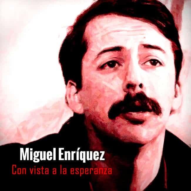 Obra colectiva: Miguel Enríquez. Con vista a la esperanza