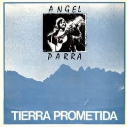 Angel Parra: Tierra prometida (1975)
