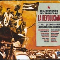 Obra colectiva: 50 Aniversario del triunfo de La Revolución. Las voces que cantaron a la libertad del pueblo cubano (2008)