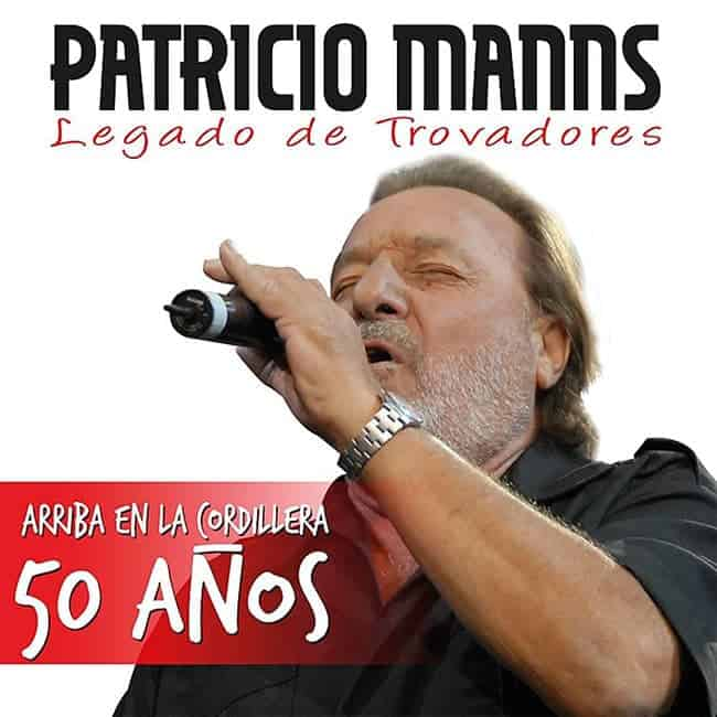 Patricio Manns: Legado de trovadores - Arriba en la cordillera 50 años (2015)